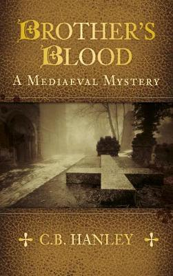 Brother's Blood: A Mediaeval Mystery (Book 4) (Paperback)