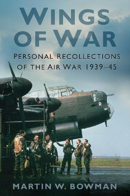 Wings of War: Personal Recollections of the Air War 1939-45 (Hardback)