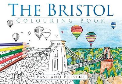 The Bristol Colouring Book: Past & Present (Paperback)