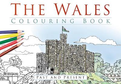 The Wales Colouring Book: Past and Present (Paperback)