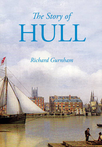 The Story of Hull (Paperback)