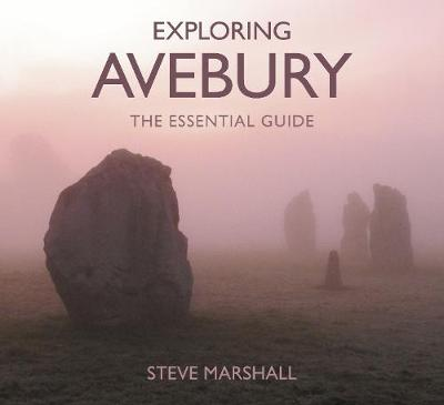Exploring Avebury: The Essential Guide (Paperback)