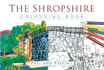 The Shropshire Colouring Book: Past & Present (Paperback)