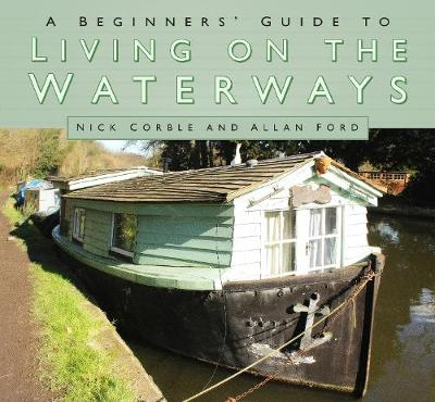 A Beginners' Guide to Living on the Waterways (Paperback)