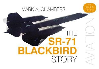 The SR-71 Blackbird Story (Hardback)