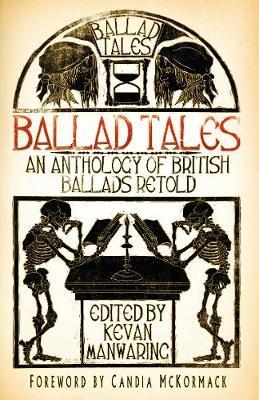 Ballad Tales: An Anthology of British Ballads Retold (Paperback)