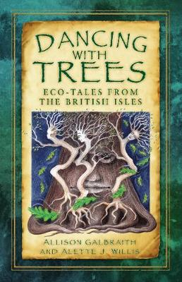 Dancing with Trees: Eco-Tales from the British Isles (Paperback)