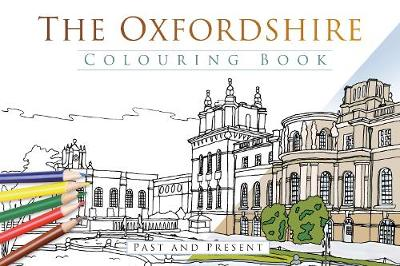 The Oxfordshire Colouring Book: Past & Present (Paperback)