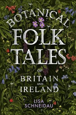Botanical Folk Tales of Britain and Ireland (Paperback)