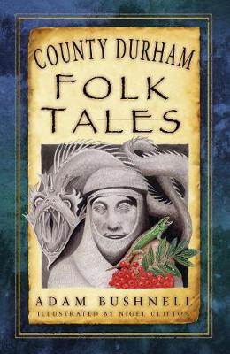 County Durham Folk Tales (Paperback)