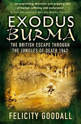 Exodus Burma: The British Escape through the Jungles of death 1942 (Paperback)