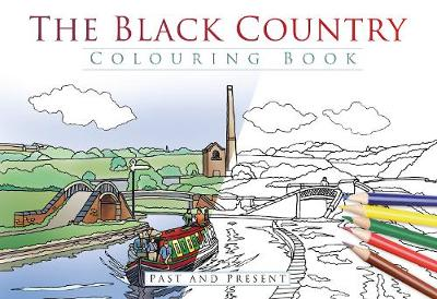 The Black Country Colouring Book: Past & Present (Paperback)