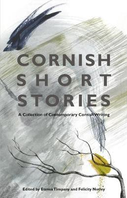 Cornish Short Stories: A Collection of Contemporary Cornish Writing (Paperback)