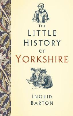 The Little History of Yorkshire (Hardback)