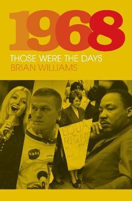 1968: Those Were the Days (Hardback)