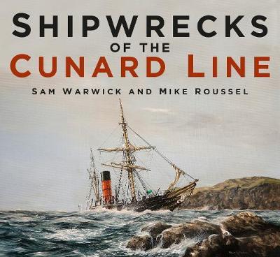 Shipwrecks of the Cunard Line (Paperback)