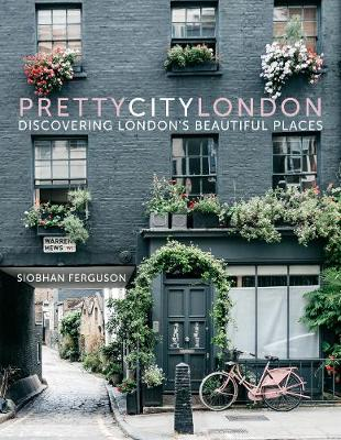 prettycitylondon: Discovering London's Beautiful Places (Hardback)