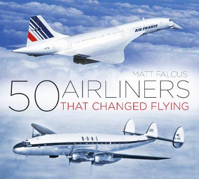 50 Airliners that Changed Flying (Paperback)