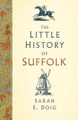 The Little History of Suffolk (Hardback)