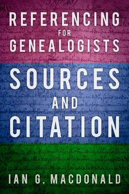 Referencing for Genealogists: Sources and Citation (Paperback)