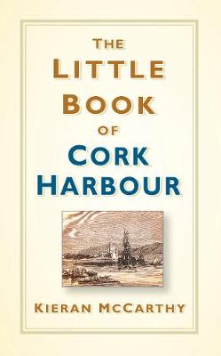 The Little Book of Cork Harbour (Hardback)
