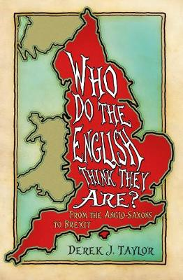 Who Do the English Think They Are?: From the Anglo-Saxons to Brexit (Paperback)