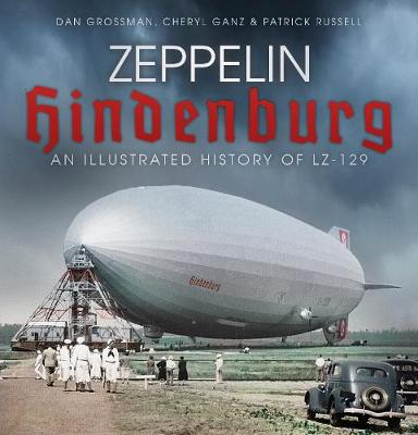 Zeppelin Hindenburg: An Illustrated History of LZ-129 (Paperback)