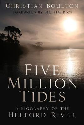 Five Million Tides: A Biography of the Helford River (Paperback)