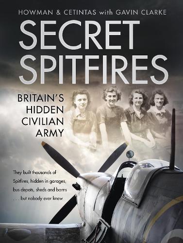 Secret Spitfires: Britain's Hidden Civilian Army (Hardback)