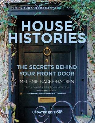 House Histories: The Secrets Behind Your Front Door (Paperback)