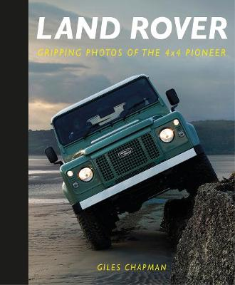 Land Rover: Gripping Photos of the 4x4 Pioneer (Hardback)