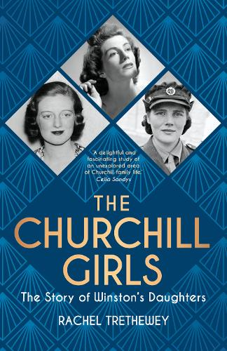 The Churchill Girls: The Story of Winston's Daughters (Hardback)