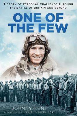 One of the Few: A Story of Personal Challenge through the Battle of Britain and Beyond (Paperback)