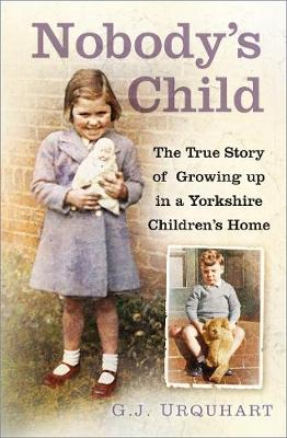 Nobody's Child: The True Story or Growing up in a Yorkshire Children's Home (Paperback)