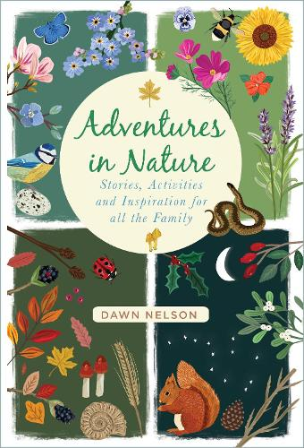 Adventures in Nature: Stories, Activities and Inspiration for all the Family (Hardback)