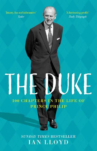 The Duke: 100 Chapters in the Life of Prince Philip (Hardback)