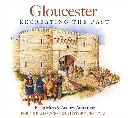 Gloucester: Recreating the Past (Paperback)