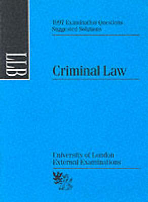 Criminal Law: Single Paper 1997 - Suggested solutions (Paperback)