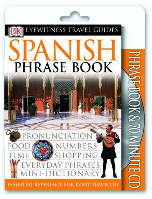 Spanish Phrase Book and CD: Spanish - Eyewitness Travel Guides Phrase Book & CD (Paperback)