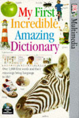 My First Incredible Amazing Dictionary: CD-Rom - My First (CD-ROM)