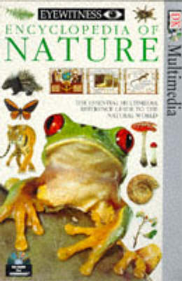 Eyewitness Encyclopedia of Nature: CD-Rom (Windows): The Essential Multimedia Reference Guide to the Natural World - Eyewitness encyclopedia (CD-ROM)