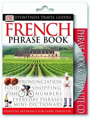 French Phrase Book & CD - Eyewitness Travel Guides Phrase Book & CD (Paperback)