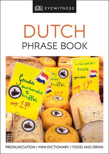 Dutch Phrase Book - Eyewitness Travel Guides Phrase Books (Paperback)