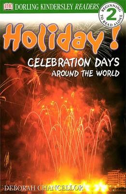 Holiday!: Celebration Days Around the World - DK Reader Level 2 (Paperback)
