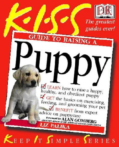KISS Guide To Raising a Puppy - KISS Guide (Paperback)