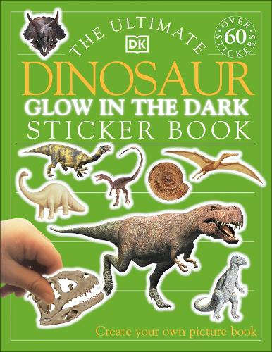 The Ultimate Dinosaur Glow in the Dark Sticker Book - Ultimate Stickers (Paperback)