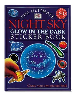 The Ultimate Night Sky Glow in the Dark Sticker Book - Ultimate Stickers (Paperback)