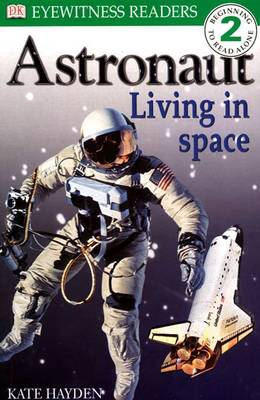Astronaut Living in Space - DK Readers Level 2 (Paperback)