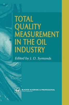 Total Quality Measurement in the Oil Industry (Hardback)