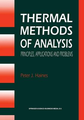 Thermal Methods of Analysis: Principles, Applications and Problems (Paperback)